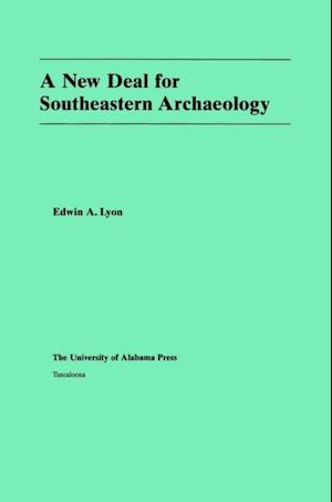 New Deal for Southeastern Archaeology af Edwin A. Lyon