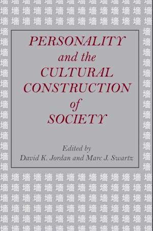 Personality and the Cultural Construction of Society af David K. Jordan, Marc J. Swartz