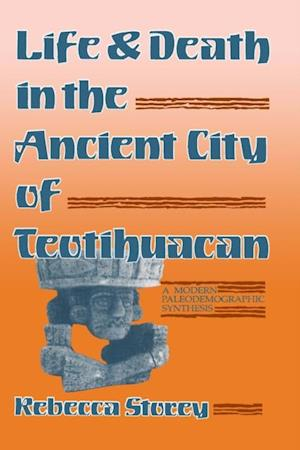 Life and Death in the Ancient City of Teotihuacan af Rebecca Storey