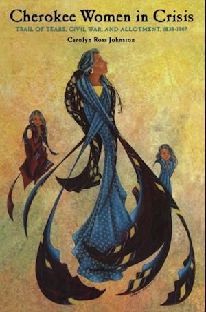 Cherokee Women In Crisis af Carolyn Ross Johnston