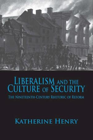 Liberalism and the Culture of Security af Katherine Henry