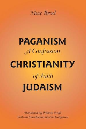 Paganism - Christianity - Judaism af Max Brod