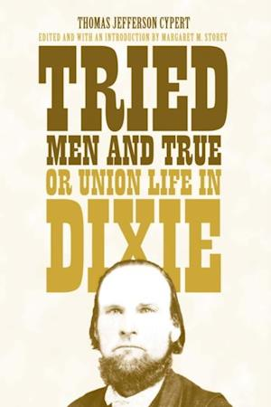 Tried Men and True, or Union Life in Dixie af Thomas Jefferson Cypert