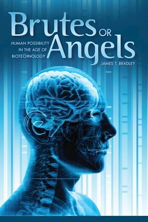 Brutes or Angels af James T. Bradley