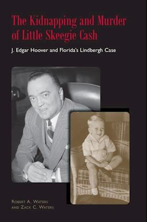 Kidnapping and Murder of Little Skeegie Cash af Zack C. Waters, Robert Alvin Waters