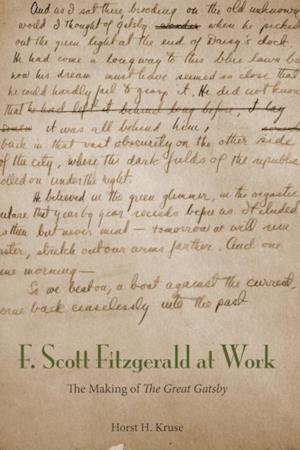 F. Scott Fitzgerald at Work af Horst H. Kruse