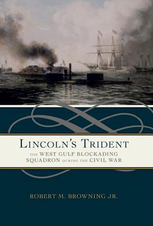 Lincoln's Trident af Robert M. Browning Jr.