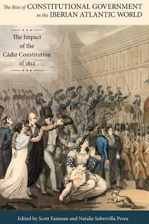 Rise of Constitutional Government in the Iberian Atlantic World