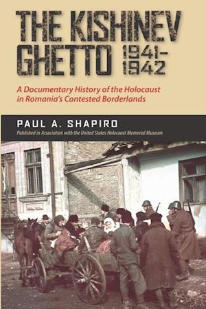 Kishinev Ghetto, 1941-1942 af Paul A. Shapiro