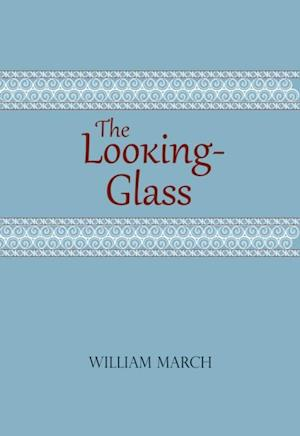 Looking-Glass af William March