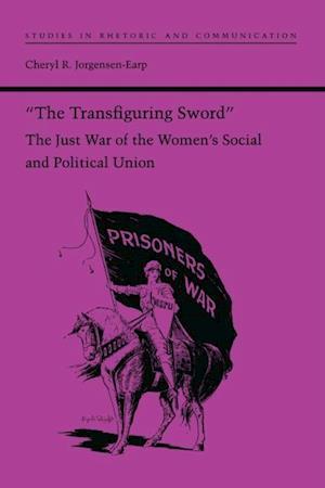 'The Transfiguring Sword' af Cheryl R. Jorgensen-Earp