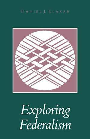 Exploring Federalism af Daniel J. Elazar