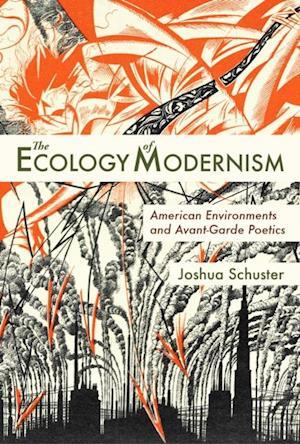 Ecology of Modernism af Joshua Schuster