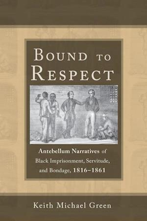 Bound to Respect af Keith Michael Green