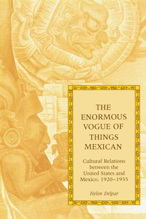 Enormous Vogue of Things Mexican af Helen Delpar