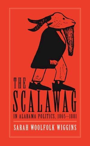 Scalawag In Alabama Politics, 1865-1881 af Sarah Woolfolk Wiggins