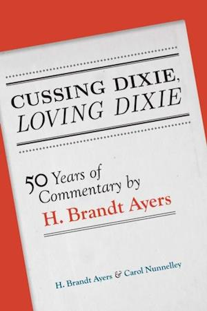 Cussing Dixie, Loving Dixie af H. Brandt Ayers, Carol Nunnelley
