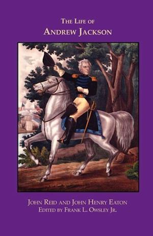 Life of Andrew Jackson af John Reid, John Henry Eaton