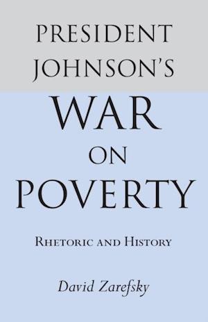 President Johnson's War On Poverty af David Zarefsky