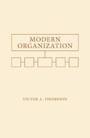 Modern Organization af Victor A. Thompson