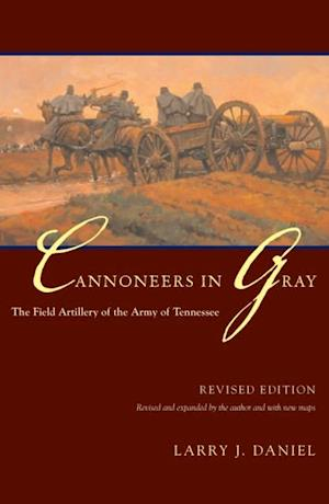 Cannoneers in Gray af Larry J. Daniel