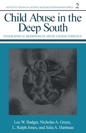 Child Abuse in the Deep South af Lee W. Badger, Julia A. Hartman, L. Ralph Jones