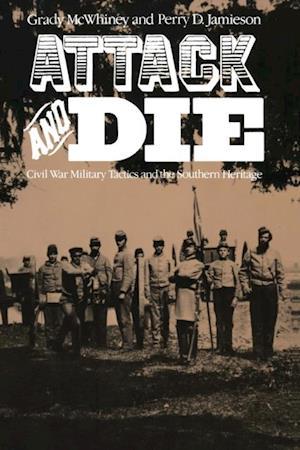 Attack and Die af Grady McWhiney, Perry D. Jamieson