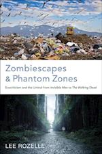 Zombiescapes and Phantom Zones af Lee Rozelle