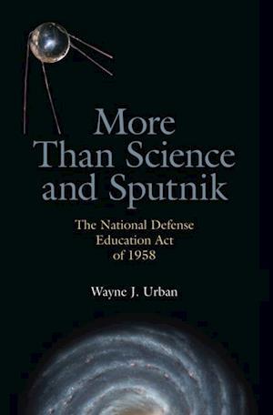 More Than Science and Sputnik af Wayne J. Urban