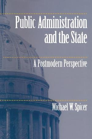 Public Administration and the State af Michael W. Spicer