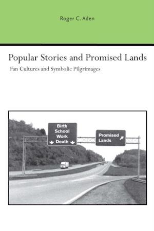 Popular Stories and Promised Lands af Roger C. Aden