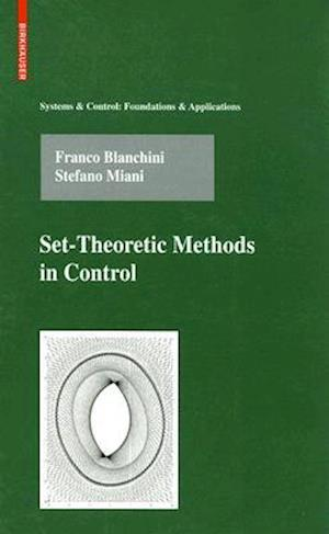 Set-Theoretic Methods in Control af Stefano Miani, Franco Blanchini