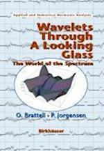 Wavelets through a Looking Glass af Palle Jorgensen, Ola Bratteli