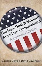 The New Deal & Modern American Conservatism af David Davenport, Gordon Lloyd