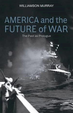 Bog, hardback America and the Future of War af Williamson Murray