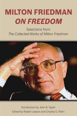Bog, hardback Milton Friedman on Freedom af Milton Friedman