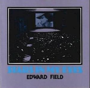 Stars in My Eyes af Edward Field, Edward Field