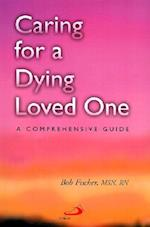 Caring for a Dying Loved One af Bob Fischer