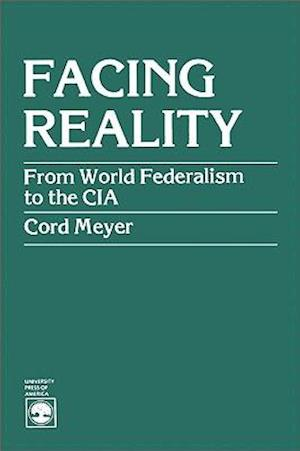 Facing Reality af Cord Meyer