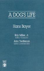 A Dog's Life af Hans Bayer, John Toothman, Ray Miller Jr.