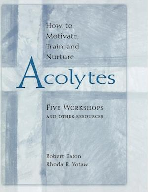How to Motivate, Train and Nurture Acolytes af Robert Eaton