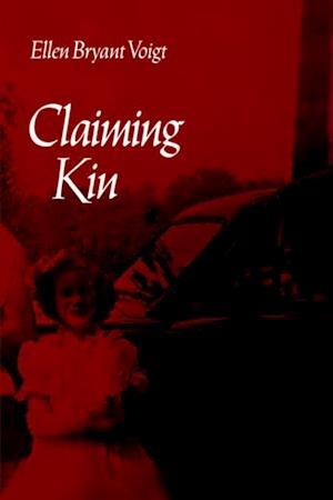 Claiming Kin af Ellen Bryant Voigt