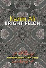 Bright Felon af Kazim Ali
