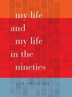My Life and My Life in the Nineties af Lyn Hejinian