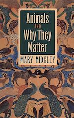 Animals and Why They Matter af Mary Midgley