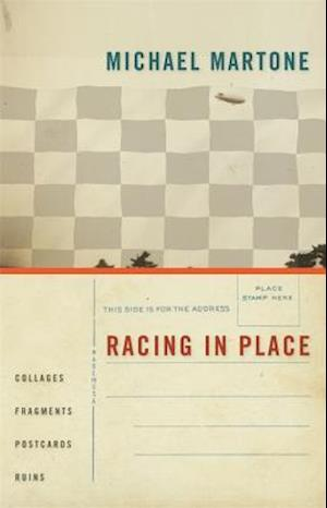 Racing in Place af Michael Martone