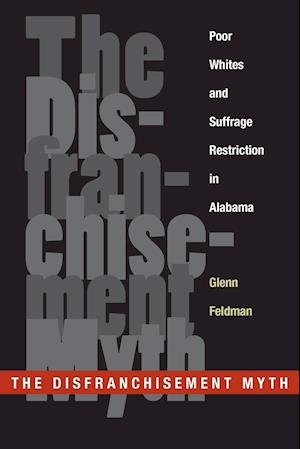 The Disfranchisement Myth af Glenn Feldman