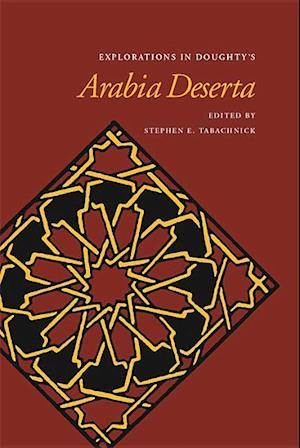 Explorations in Doughty's Arabia Deserta af Stephen E. Tabachnick
