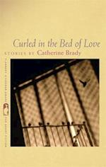 Curled in the Bed of Love af Catherine Brady