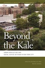Beyond the Kale (Geographies of Justice and Social Transformation (Paperback))